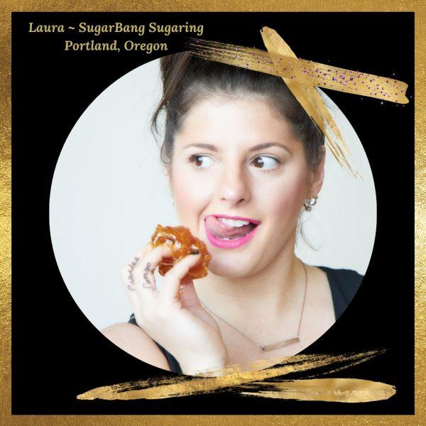 Laura Tigert ~ Portland Sugarist & Educator